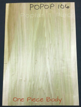 Poplar 1 Piece Body Surfaced in the picture to show you better. To be shipped ROUGH unless otherwise specified