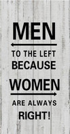 """""""Men to the left because women are always right"""" wooden wall plaque"""