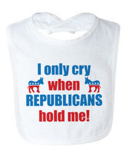 I Only Cry When Republicans Hold Me Bib New