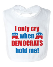 I Only Cry When Democrats Hold Me Bib New
