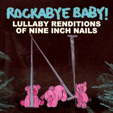 Rockabye Baby Nine Inch Nails Lullaby CD