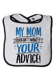 My Mom Does Not Want Your Advice Bib Blue
