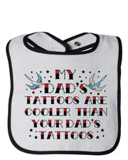 My Dad's Tattoos Are Cooler Bib