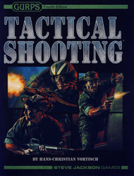 GURPS: Tactical Shooting (4th Edition)