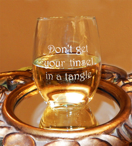 """Don't Get Your Tinsel in a Tangle"" Novelty Stemless Wine Glass"