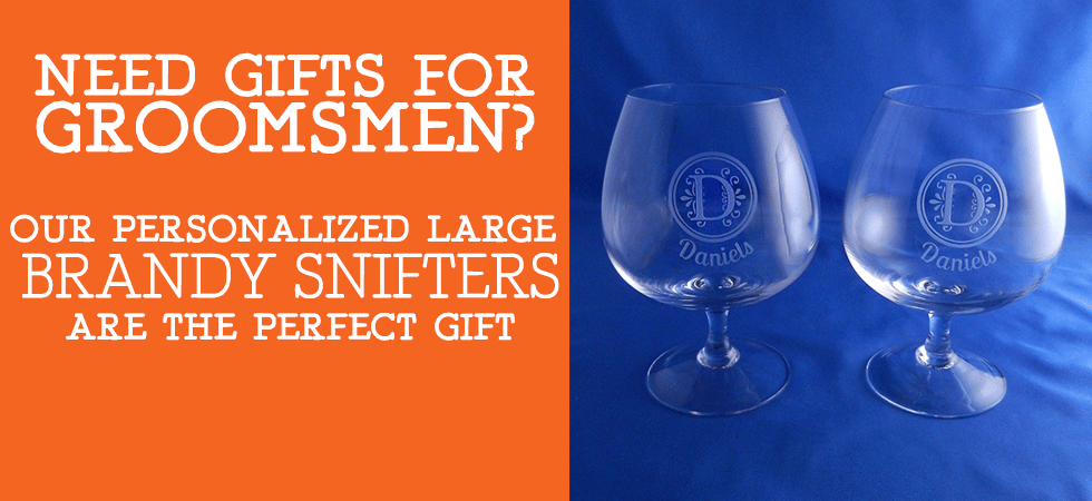 Our Personalized Brandy Snifters make the perfect Thank You gift for Groomsmen! Order today!