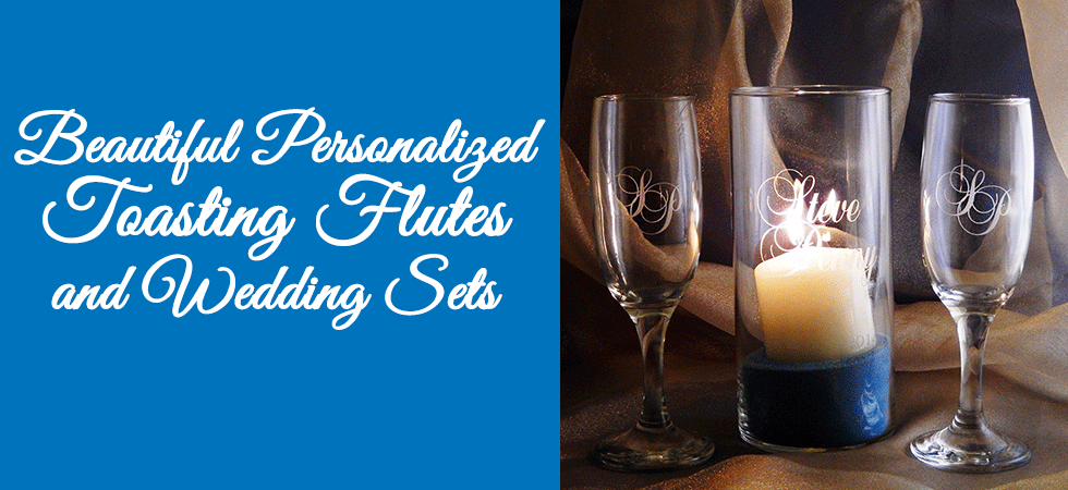 We offer gorgeous personalized toasting flutes and champagne flutes, and wedding sets for your special day!