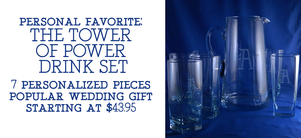 Order our Personalized Tower of Power Pitcher Set today, it's a Crystal Shoppe favorite and makes a great wedding gift!