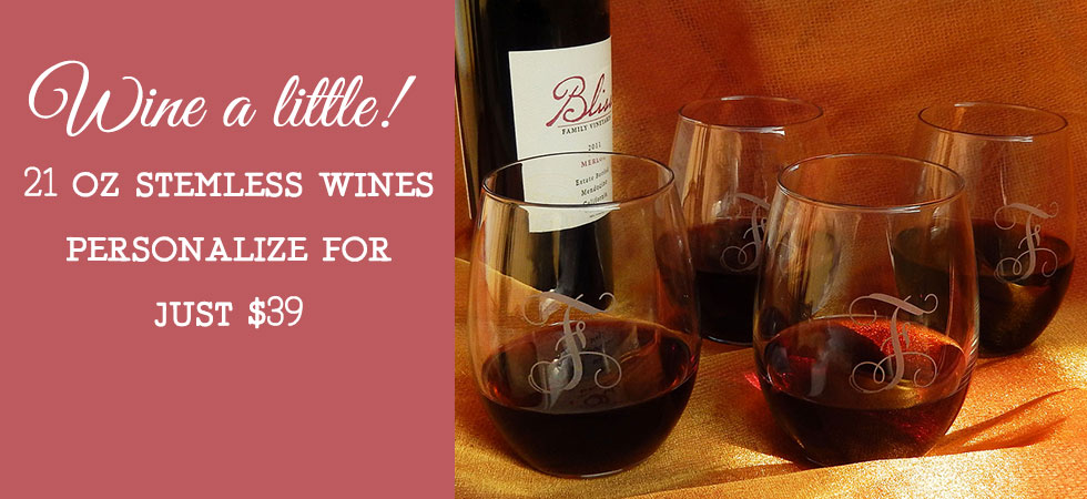 Order a set of 4 Personalized Stemless Wine Glasses today!