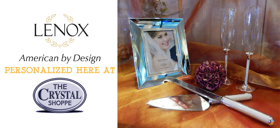 Lenox Brand Frames, Flutes, and Cake Server Sets personalized here at The Crystal Shoppe