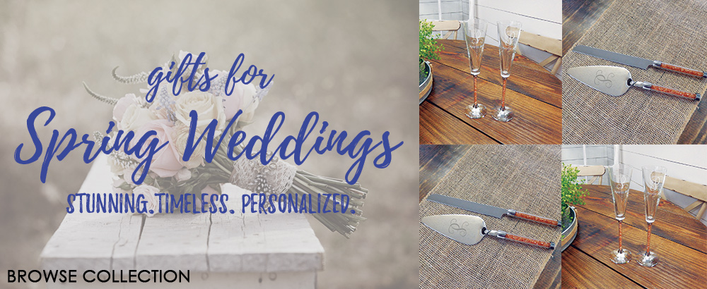 Beautiful personalized gifts for Spring Weddings!