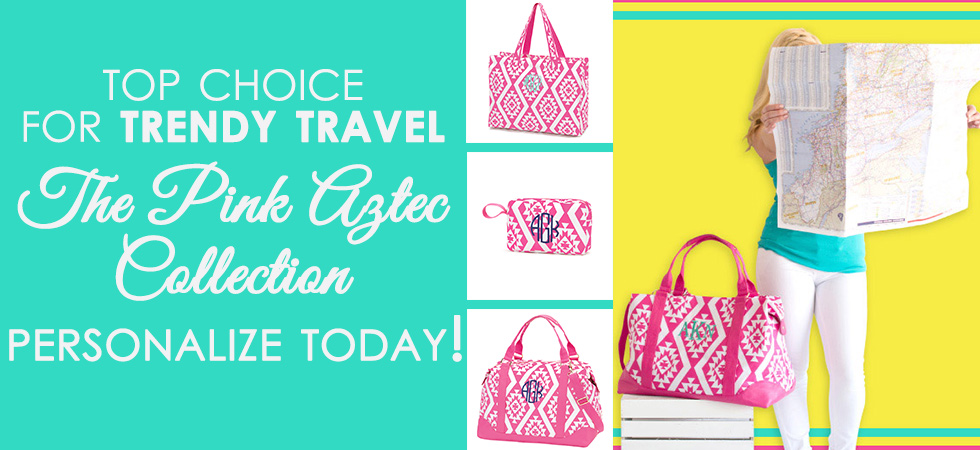 Get your Personalzied Travel Gear today with our Pink Aztec Collection!