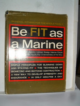 BE FIT AS A MARINE by Col W H Rankin USMC  First Edition 1963  Dust Jacket