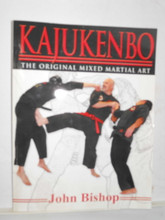 KAJUKENBO The Original Mixed Martial Art  MMA by John Bishop SIGNED
