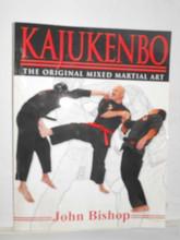 KAJUKENBO The Original Mixed Martial Art  MMA by John Bishop SIGNED