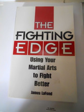 Fighting Edge: Using Your Martial Arts to Fight Better by James LaFond