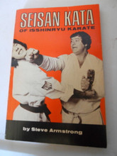 SEISAN KATA OF ISSHINRYU KARATE BY STEVE ARMSTRONG  Softcover  First Edition