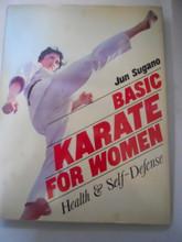 BASIC KARATE FOR WOMEN: Health and Self-Defense  by Jun Sugano  /  Hardcover / 1976