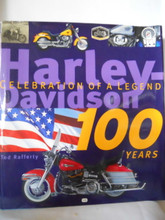 Harley-Davidson 100 Years: Celebration of a Legend by Rafferty