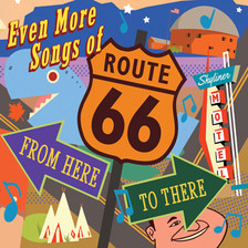 Even More Songs of Route 66 CD
