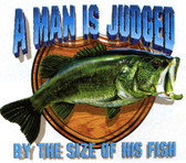 Bass Fishing T-shirt - Imprinted A Man is Judged