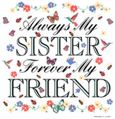 Sisters T-shirt - Imprinted Always My Sister Forever My Friend