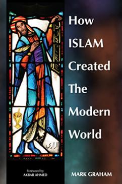 How Islam Created The Modern World