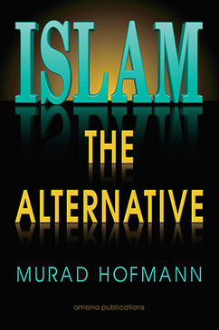 Islam: The Alternative