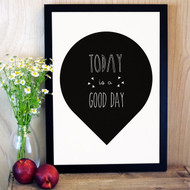 Quote 'Today Is A Good Day' Print
