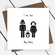 'I Am Your New Baby' Greeting Card