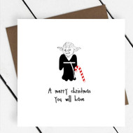 'A Merry Christmas you will have' Star Wars Greeting Card