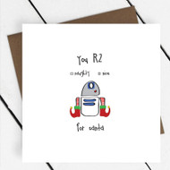 'You R2 nice for santa' Star Wars Greeting Card