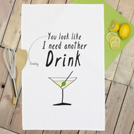 Personalised 'You Look Like I need Another Drink' Tea Towels