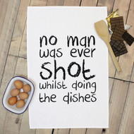 'No Man Was Ever Shot' Tea Towels