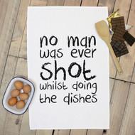'No Man Was Ever Shot' Tea Towels