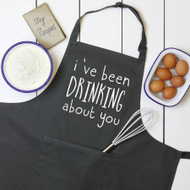 'I've Been Drinking About You' Apron