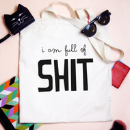 Personalised 'I am full of shit' Tote Bag