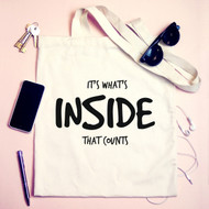 'It's What inside that Counts' Tote Bag