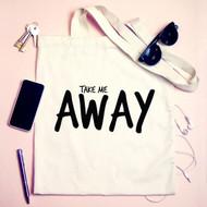 'Take Me Away' Tote Bag