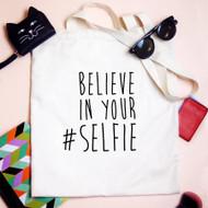 'Believe in your selfie' Tote Bag