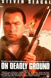 ON DEADLY GROUND (DOUBLE SIDED) ORIGINAL CINEMA POSTER
