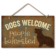 Dogs Welcome: People Tolerated Sign