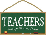 Teachers Encourage Tomorrow's Dreams Wooden Sign