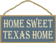 Home Sweet Texas Home Wooden Sign