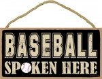 Baseball Spoken Here Wooden Sign