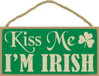 Kiss Me I'm Irish Wood Plaque
