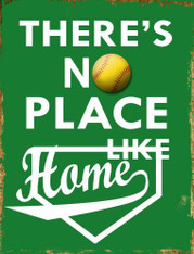 No Place Like Home Softball Sign
