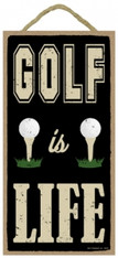 Golf is Life Sign