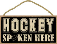 Hockey Spoken Here Wooden Sign