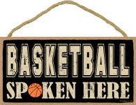 Basketball Spoken Here Wooden Sign